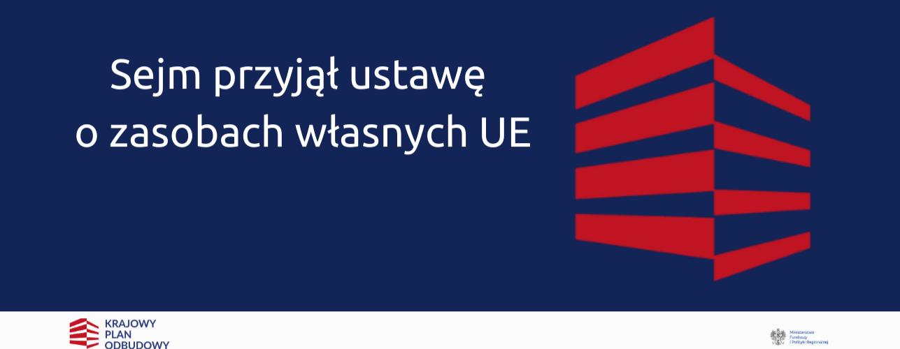 Przekierowanie do wiadomości 770 mld zł z nowego budżetu UE trafi do Polski. Sejm przyjął ustawę o zasobach własnych UE